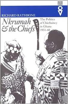 Nkrumah & Chiefs (West African Series) (Western African Studies)