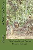 A Soldier's Story: The Colonel Butch Cassidy Memoirs Volume I (Volume 1)
