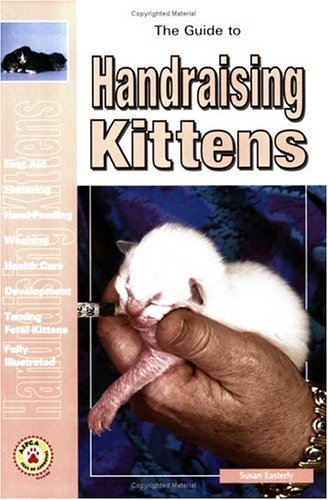 The Guide to Handraising Kittens by Brand: TFH Publications