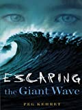 Escaping the Giant Wave, Peg Kehret, 078625985X
