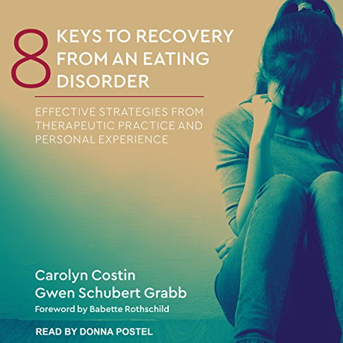 8 Keys to Recovery from an Eating Disorder: Effective Strategies from Therapeutic Practice and Personal Experience by Tantor Audio