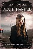 Death Marked - Die Magierin der Assassinen