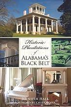Historic Plantations of Alabama's Black Belt (Landmarks)