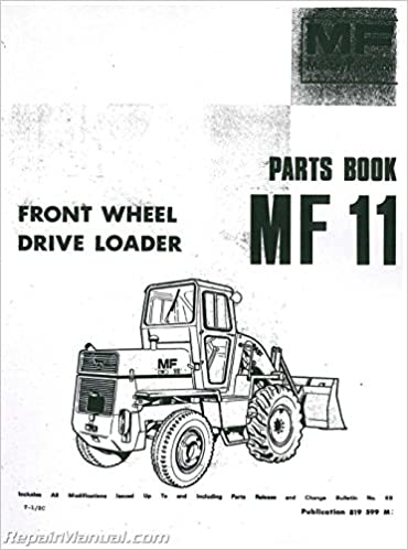 Mh P Mf11 Massey Ferguson Mf11 Front End Loader Parts Manual By Author Amazon Com Books