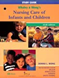Whaley and Wong's Nursing Care of Infants and Children, Wong, Donna L. and Winkelstein, Marilyn L., 0323001041
