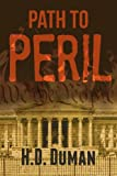 Path to Peril, H. D. Duman, 1621476340