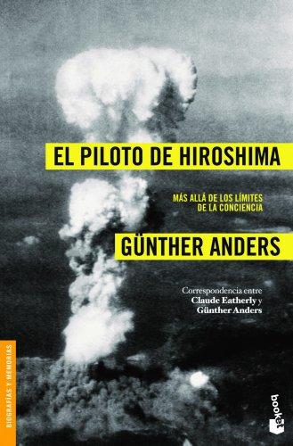 Descargar Libro El Piloto De Hiroshima: Más Allá De Los Límites De La Conciencia Günther Anders