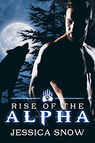 Rise of the Alpha by [Snow, Jessica]