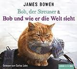 Bob, der Streuner & Bob und wie er die Welt sieht: Buch 1 & 2