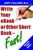 img - for Write your eBook or Other Short Book - Fast! book / textbook / text book