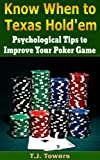 Know When to Texas Hold 'Em: Psychological Tips to Improve Your Poker Game