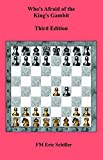 Who's Afraid Of The King's Gambit, Third Edition-Fm Eric Schiller