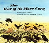 The Year of No More Corn, Helen Ketteman, 0531059502