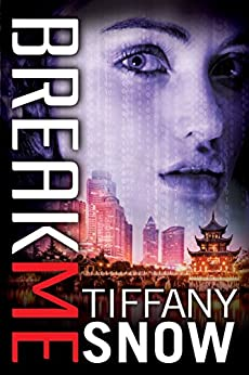 Break Me (Corrupted Hearts Book 2) by [Snow, Tiffany]
