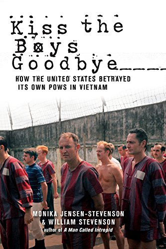 Kiss the Boys Goodbye: How the United States Betrayed Its Own POWs in Vietnam by [Jensen-Stevenson, Monika, Stevenson, William]