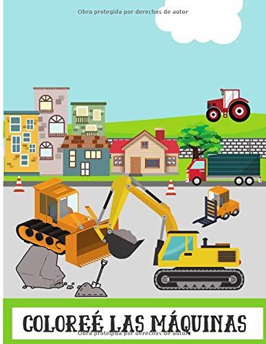 Coloreé las máquinas: Libro de dibujo para niños - descubra y coloree máquinas como camiones, tractores, trenes...| 50 páginas en formato 8,5*11 pulgadas por libro tractores