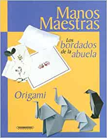 Los Bordados de la Abuela: Origami (Spanish Edition): Marma Lma Neira