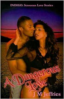 Book A Dangerous Love (Indigo: Sensuous Love Stories)