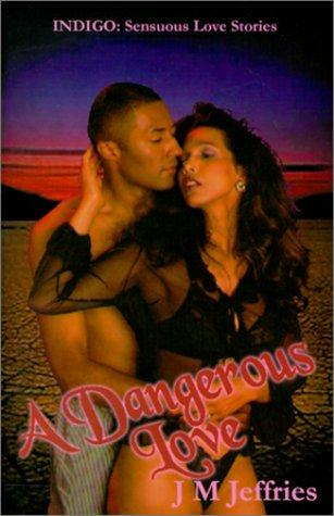 A Dangerous Love (Indigo: Sensuous Love Stories) pdf epub