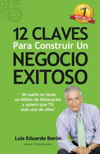 Download 12 Claves Para Construir Un Negocio Exitoso (Spanish Edition) pdf