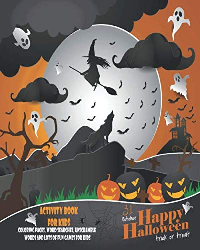 Unscramble The Words Halloween (31 October, Happy Halloween, Trick Or Treat: Unleash Your Child's Creativity With These Fun Games And Puzzles Halloween Activity Book For Children Age ... Game | Hangman | Coloring And)