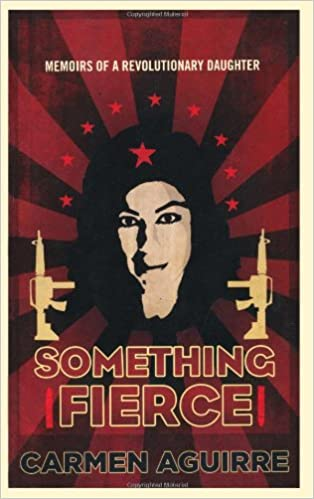 Something Fierce: A Memoir of a Revolutionary Daughter