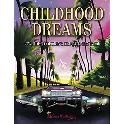 Download Childhood Dreams Lowrider Coloring Book PDF