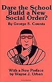 Dare the School Build a New Social Order? (Arcturus Paperbacks, No. AB 143)