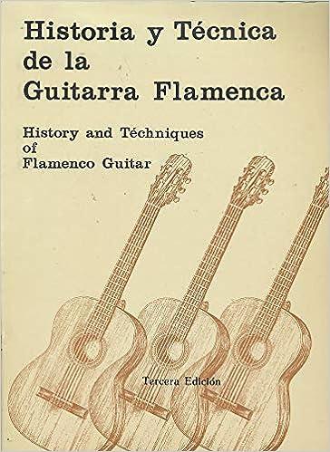 Historia y técnica de la guitarra Flamenca: History and téchniques of flamenco Guitar: Rogelio Reguera: 9788438100387: Amazon.com: Books