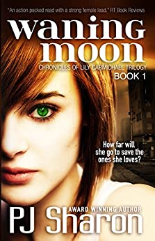 Waning Moon (The Chronicles of Lily Carmichael trilogy Book 1) by [Sharon, PJ]
