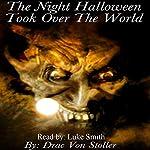 The Night Halloween Took Over the World | Drac Von Stoller