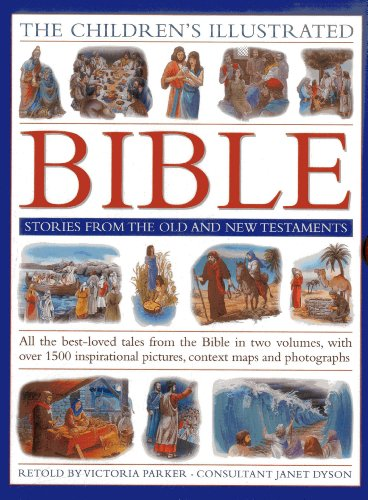 The Children's Illustrated Bible: Stories from the Old and New Testaments: All The Best-Loved Tales From The Bible In Two Volumes, With Over 800 Inspirational Pictures, Context Maps And Photographs