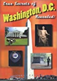 img - for True Secrets of Washington, D.C. Revealed! book / textbook / text book