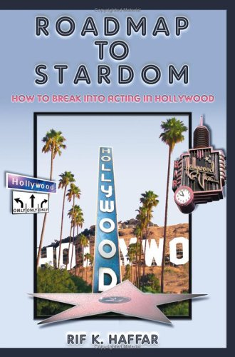 Read Online Roadmap to Stardom: How to Break into Acting in Hollywood PDF ePub fb2 ebook