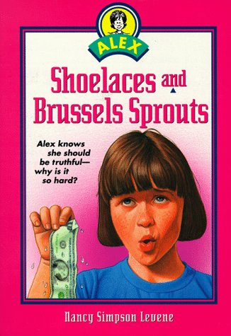 - Shoelaces and Brussels Sprouts (Alex Series)