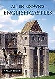 Allen Brown's English Castles 9781843830696