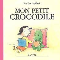 Mon petit crocodile par Jean-Luc Englebert