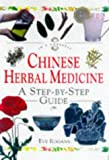Chinese Herbal Medicine: A Step-By-Step Guide (In a Nutshell Series)