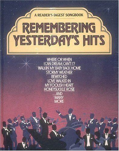 Remembering Yesterday's Hits (A Reader's Digest Songbook) (Readers Digest Music Song Books)