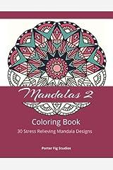 Mandalas 2 Coloring Book: 30 Stress Relieving Mandala Designs