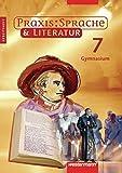 Praxis Sprache & Literatur - Sprach- und Lesebuch für Gymnasien: Arbeitsheft 7