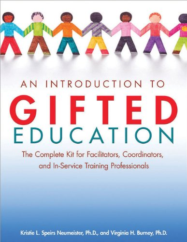 An Introduction to Gifted Education: The Complete Kit for Facilitators, Coordinators, and In-Service Training Professionals