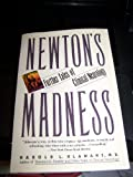 Newton's Madness : Further Tales of Clinical Neurology, Klawans, Harold L., 0060920505