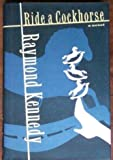 Ride a Cock Horse, Raymond Kennedy, 039558499X