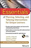 Essentials of Planning, Selecting, and Tailoring Interventions for Unique Learners 1st Edition