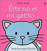 Este No Es Mi Gatito... = That's Not My Kitten... (Toca, Toca!)