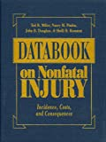 Databook on Nonfatal Injury, Ted R. Miller and Nancy M. Pindus, 087766630X