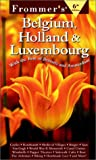 Frommer's Belgium, Holland and Luxembourg, George MacDonald, 002862601X