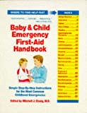 Baby and Child Emergency First Aid Handbook: Simple Step-by-step Instructions for the Most Common Major Childhood Emergencies