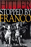 Hitler Stopped by Franco, Jane Boyar and Burt Boyar, 0971039208